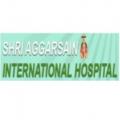 Shri Aggarsain International Hospital